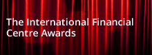 The International Financial Centre Awards